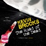 The Road of the Dead (Unabridged) Audiobook, by Kevin Brooks
