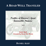 A Road Well Traveled: Profiles of Americas Great Automobile Pioneers, Vol. I (Unabridged) Audiobook, by Daniel Alef
