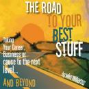 The Road to Your Best Stuff (Unabridged) Audiobook, by Mike Williams