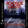 Roadside Ghosts (Unabridged) Audiobook, by Steve Vernon