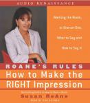 RoAnes Rules: How to Make the Right Impression: What to Say and How to Say It (Unabridged), by Susan RoAn