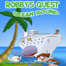 Robbys Quest: Ocean Bound (Unabridged) Audiobook, by D. C. Rush