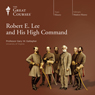 Robert E. Lee and His High Command Audiobook, by The Great Courses