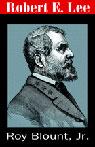 Robert E. Lee (Unabridged) Audiobook, by Roy Blount Jr.