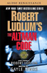 Robert Ludlums The Altman Code: A Covert-One Novel, by Robert Ludlum