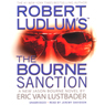 Robert Ludlums The Bourne Sanction (Unabridged) Audiobook, by Eric Van Lustbader