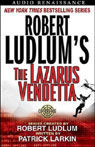 Robert Ludlums The Lazarus Vendetta: A Covert One Novel Audiobook, by Patrick Larkin