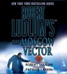 Robert Ludlums The Moscow Vector: A Covert-One Novel Audiobook, by Patrick Larkin