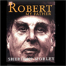 Robert My Father, by Sheridan Morley