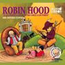 Robin Hood, El Que Robaba a Los Ricos Para Darle a los Pobres: Una Historia Contada, by Yoyo USA