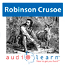 Robinson Crusoe by Daniel Defoe: AudioLearn Literature Classics Study Guides (Unabridged) Audiobook, by AudioLearn Literature Team