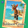 Robinson Crusoe (Unabridged), by Maj Bylock