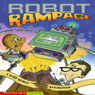 Robot Rampage: A Buzz Beaker Brainstorm, by Scott Nickel