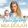 Rock a Bye Baby (Unabridged) Audiobook, by Mia Dolan