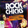 Rock Chicks: The Hottest Female Rockers from the 1960s to Now (Unabridged) Audiobook, by Alison Stieven-Taylor