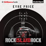 Rock Island Rock: A Crossroads Thriller, Book 2 (Unabridged), by Eyre Price