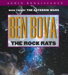 The Rock Rats: Book Two of The Asteroid Wars (Unabridged) Audiobook, by Ben Bova