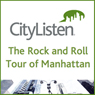 The Rock and Roll Tour of Manhattan Audiobook, by CityListen Audio Tours