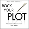 Rock Your Plot: A Simple System for Plotting Your Novel (Unabridged), by Cathy Yardley