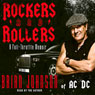 Rockers & Rollers: A Full Throttle Memoir from AC/DCs Legendary Frontman (Unabridged) Audiobook, by Brian Johnson