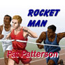 Rocket Man (Unabridged) Audiobook, by Pat Patterson