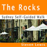 The Rocks, Sydney, Self-Guided Audio Walk Audiobook, by Steven Lewis