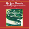 Rocky Mountain Moving Picture Association (Unabridged) Audiobook, by Loren D. Estleman