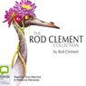 The Rod Clement Collection (Unabridged) Audiobook, by Rod Clement