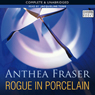 Rogue in Porcelain (Unabridged), by Anthea Fraser