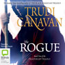 The Rogue: The Traitor Spy Trilogy, Book 2 (Unabridged), by Trudi Canavan