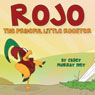 Rojo the Prideful Little Rooster (Unabridged) Audiobook, by Casey Murray Ivey