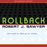 Rollback (Unabridged) Audiobook, by Robert J. Sawyer