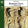 Roman Lives (Unabridged Selections) Audiobook, by Plutarch