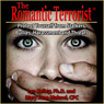 The Romantic Terrorist: Protect Yourself from Stalking, Bullying, Harassment and Threats (Unabridged), by Lyn Kelley