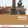 Rome: CitySpeaker Audio Guide: Everything You Want to Know About Rome Audiobook, by CitySpeaker