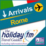 Rome: Holiday FM Travel Guide (Unabridged), by Holiday FM