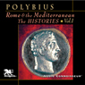 Rome and the Mediterranean Vol. 1: The Histories (Unabridged) Audiobook, by Polybius