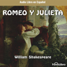 Romeo y Julieta (Dramatizado) (Romeo and Juliet (Dramatized))