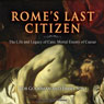Romes Last Citizen: The Life and Legacy of Cato, Mortal Enemy of Caesar (Unabridged), by Rob Goodman