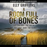 A Room Full of Bones: A Ruth Galloway Investigation, Book 4 (Unabridged) Audiobook, by Elly Griffiths