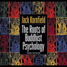 Roots of Buddhist Psychology Audiobook, by Jack Kornfield