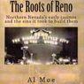 The Roots of Reno (Unabridged) Audiobook, by Al W. Moe