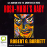Rosa-Maries Baby (Unabridged), by Robert G. Barrett