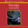 Rosas negras (Black Roses (Texto Completo)) (Unabridged), by Ana Bergua