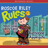 Roscoe Riley Rules #2: Never Swipe a Bullys Bear (Unabridged), by Katherine Applegate