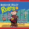 Roscoe Riley Rules: Never Swim in Applesauce (Unabridged), by Katherine Applegate