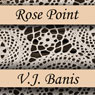 Rose Point (Unabridged), by Victor J. Banis