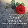 A Rose for Reuben: Stories of Hope from the Holocaust (Unabridged), by Robert Rietti