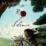 The Rose of Silence (Unabridged) Audiobook, by D. J. Griffin