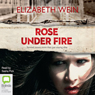 Rose Under Fire (Unabridged), by Elizabeth Wein